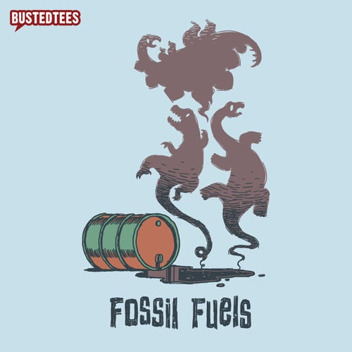 Fossil Fuels Are Dead at Busted Tees