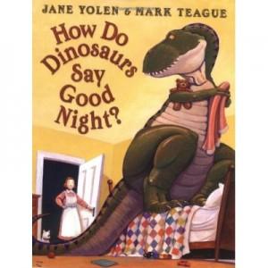 Dinosaur Children's Books: How Do Dinosaurs Say Goodnight?